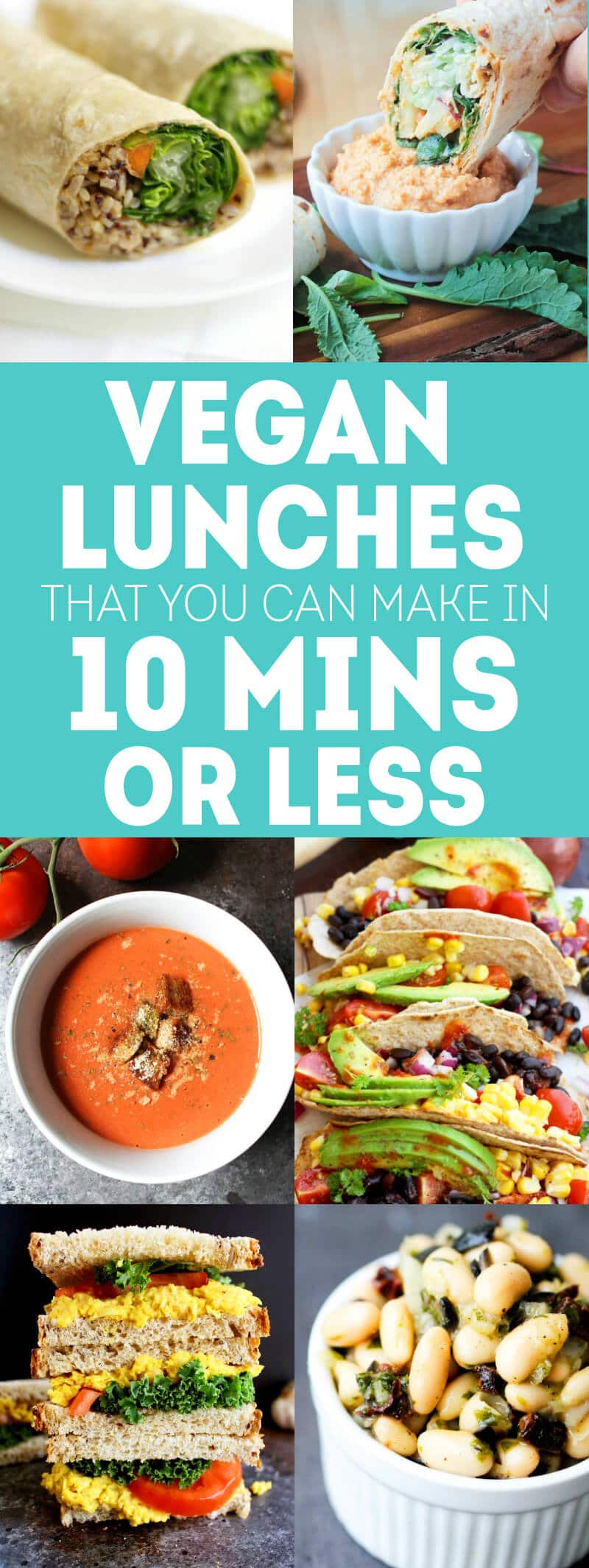 Vegan Lunch Ideas that You Can Make in 10 Mins or LESS!