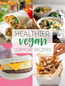 Healthy Vegan Copycat Recipes