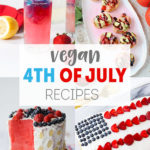 Vegan 4th of July recipes collage: bruschetta, watermelon cake, 4th of july cake, and ginger lemonade.