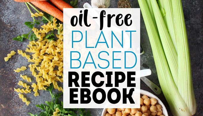 23 Oil-Free Vegan Recipes that Will Make Your Tastebuds Happy!