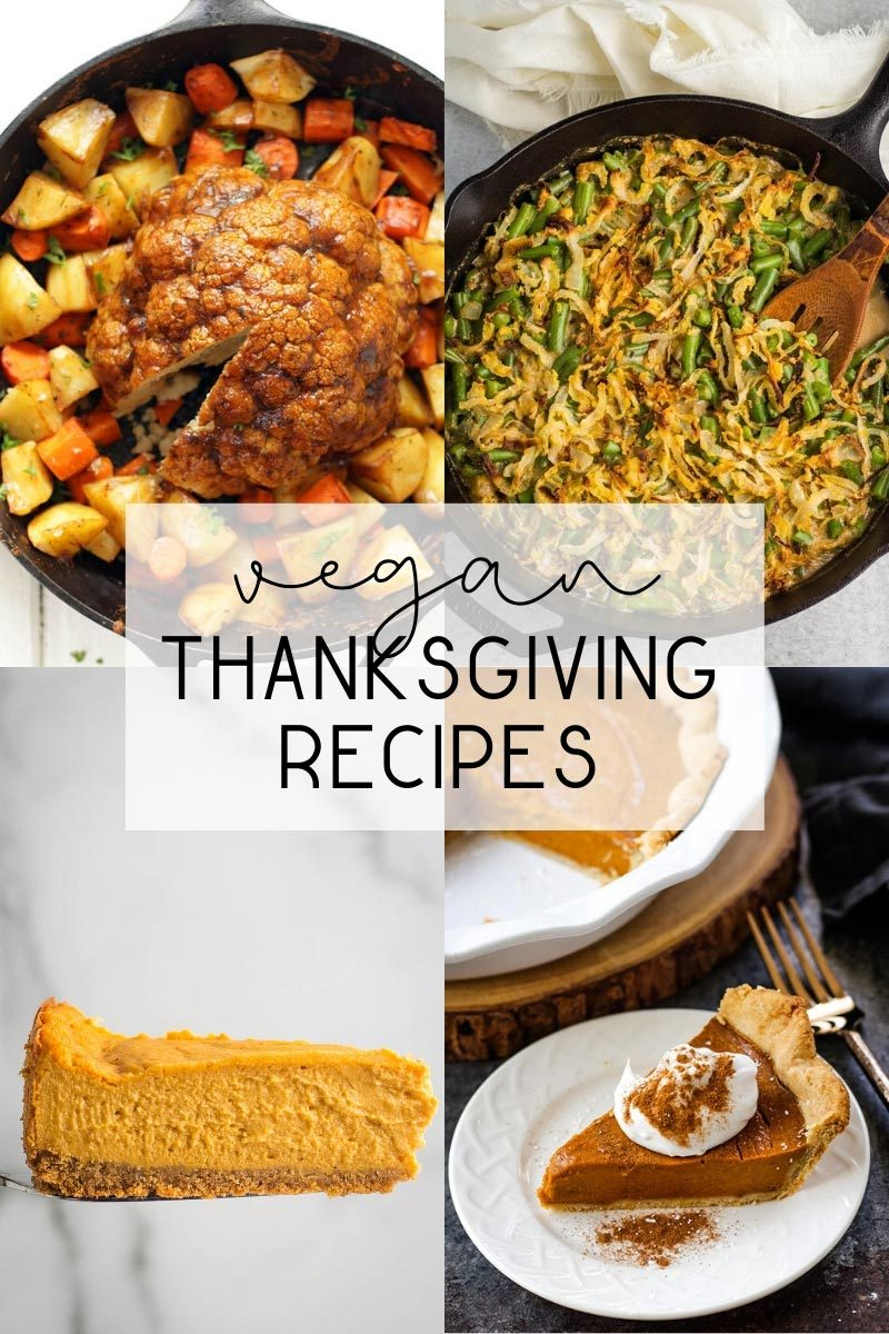 A college of four Vegan Thanksgiving images (whole roasted cauliflower, vegan green bean casserole, pumpkin cheesecake, and pumpkin pie)